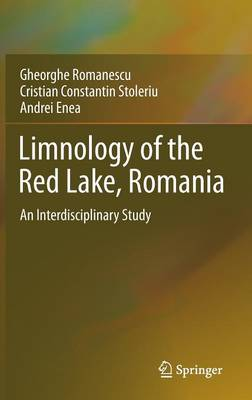 Limnology of the Red Lake, Romania: An Interdisciplinary Study (Hardback)