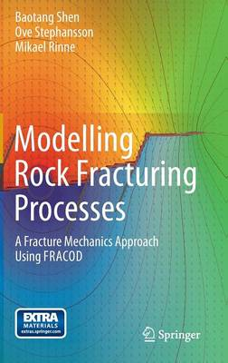 Modelling Rock Fracturing Processes: a Fracture Mechanics Approach Using FRACOD (Mixed media product)