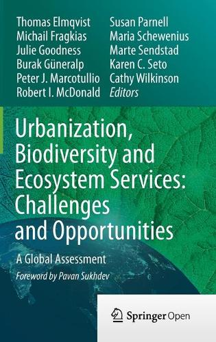 Urbanization, Biodiversity and Ecosystem Services: Challenges and Opportunities: A Global Assessment (Hardback)