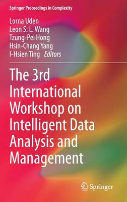 The 3rd International Workshop on Intelligent Data Analysis and Management - Springer Proceedings in Complexity (Hardback)