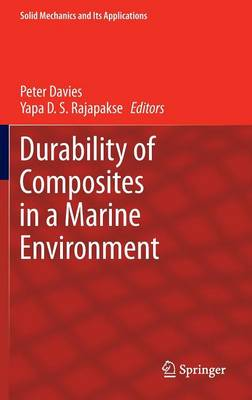 Durability of Composites in a Marine Environment - Solid Mechanics and its Applications 208 (Hardback)