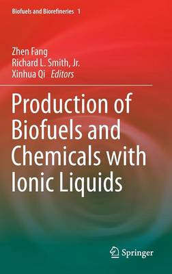 Production of Biofuels and Chemicals with Ionic Liquids - Biofuels and Biorefineries 1 (Hardback)