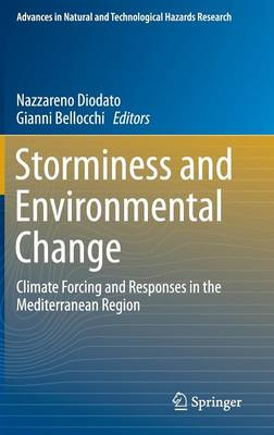 Storminess and Environmental Change: Climate Forcing and Responses in the Mediterranean Region - Advances in Natural and Technological Hazards Research 39 (Hardback)