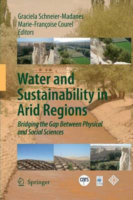 Water and Sustainability in Arid Regions: Bridging the Gap Between Physical and Social Sciences (Paperback)