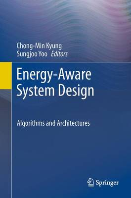 Energy-Aware System Design: Algorithms and Architectures (Paperback)