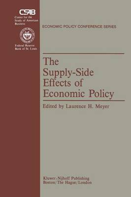 The Supply-Side Effects of Economic Policy - Economic Policy Conference Series 1 (Paperback)
