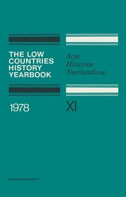 The Low Countries History Yearbook 1978: Acta Historiae Neerlandicae XI (Paperback)