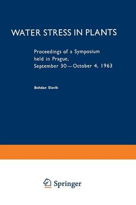 Water Stress in Plants 1965: Proceedings of a Symposium Held in Prague, September 30-October 4, 1963 (Paperback)