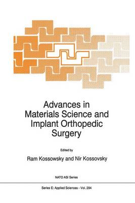 Advances in Materials Science and Implant Orthopedic Surgery - NATO Science Series E: 294 (Paperback)