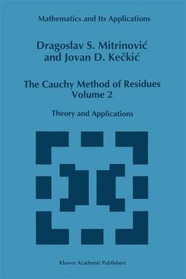 The Cauchy Method of Residues: Volume 2: Theory and Applications - Mathematics and its Applications 259 (Paperback)