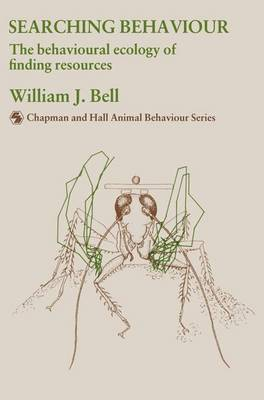 Searching Behaviour: The Behavioural Ecology of Finding Resources - Chapman & Hall Animal Behaviour Series (Paperback)