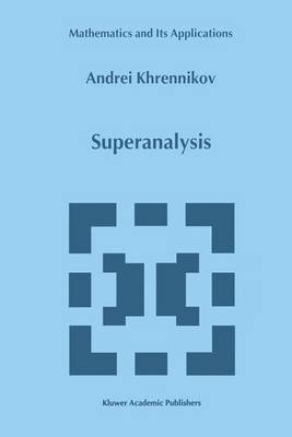 Super Analysis - Mathematics and its Applications 470 (Paperback)