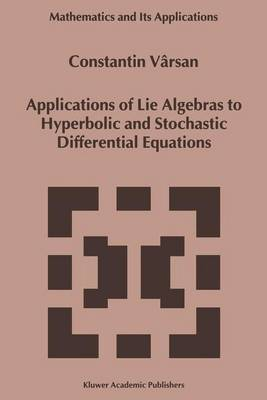Applications of Lie Algebras to Hyperbolic and Stochastic Differential Equations - Mathematics and its Applications 466 (Paperback)