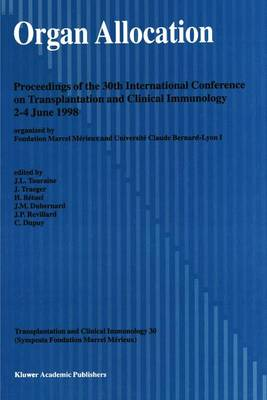 Organ Allocation: Proceedings of the 30th Conference on Transplantation and Clinical Immunology, 2-4 June, 1998 - Transplantation and Clinical Immunology 30 (Paperback)