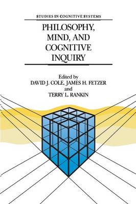 Philosophy, Mind, and Cognitive Inquiry: Resources for Understanding Mental Processes - Studies in Cognitive Systems 3 (Paperback)