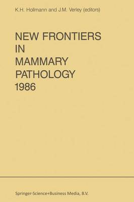 New Frontiers in Mammary Pathology 1986 - Developments in Oncology 49 (Paperback)