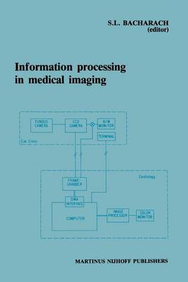 Information Processing in Medical Imaging: Proceedings of the 9th Conference, Washington D.C., 10-14 June 1985 (Paperback)