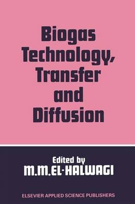 Biogas Technology, Transfer and Diffusion (Paperback)