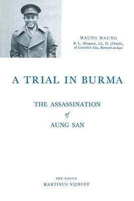 A Trial in Burma: The Assassination of Aung San (Paperback)