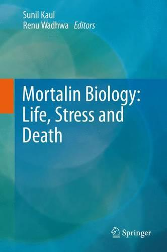Mortalin Biology: Life, Stress and Death (Paperback)