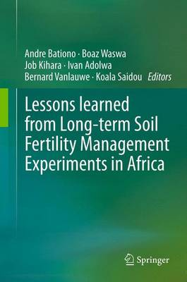 Lessons Learned from Long-Term Soil Fertility Management Experiments in Africa (Paperback)