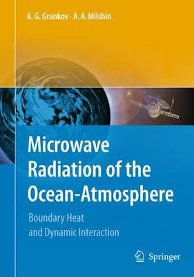 Microwave Radiation of the Ocean-Atmosphere: Boundary Heat and Dynamic Interaction (Paperback)
