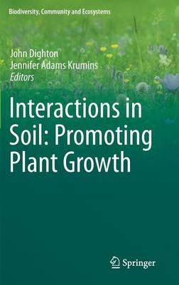 Interactions in Soil: Promoting Plant Growth - Biodiversity, Community and Ecosystems 1 (Hardback)