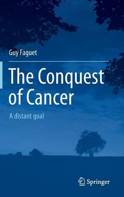 The Conquest of Cancer: A Distant Goal (Hardback)