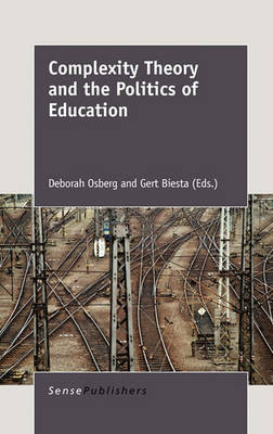 Complexity Theory and the Politics of Education (Hardback)