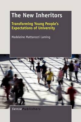 The New Inheritors: Transforming Young People's Expectations of University (Paperback)