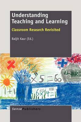 Understanding Teaching and Learning: Classroom Research Revisited (Paperback)