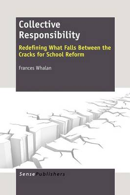 Collective Responsibility: Redefining What Falls Between the Cracks for School Reform (Paperback)