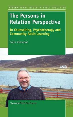 The Persons in Relation Perspective: In Counselling, Psychotherapy and Community Adult Learning (Hardback)