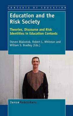 Education and the Risk Society: Theories, Discourse and Risk Identities in Education Contexts (Hardback)