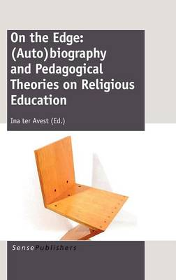 On the Edge: (Auto)Biography and Pedagogical Theories on Religious Education (Hardback)