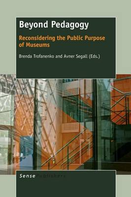 Beyond Pedagogy: Reconsidering the Public Purpose of Museums (Paperback)