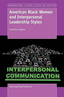 American Black Women and Interpersonal Leadership Styles (Paperback)