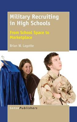 Military Recruiting in High Schools: From School Space to Marketplace