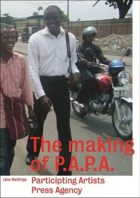 Lino Hellings - the Making of Papa Participating Artists' Press Agency (Paperback)