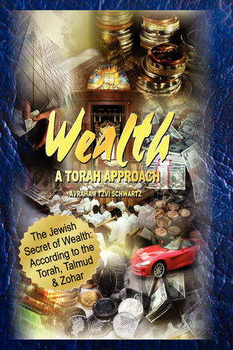 The Jewish Secret of Wealth: According to the Torah, Talmud & Zohar (Paperback)