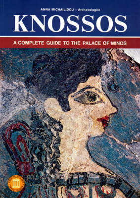 Knossos: A Complete Guide to the Palace of Minos (Paperback)