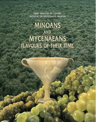 Minoans and Mycenaeans: Flavours of Their Time (Paperback)