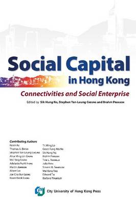 Social Capital in Hong Kong: Connectivities and Social Enterprise (Paperback)