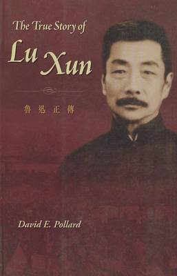 The True Story of Lu Xun (Paperback)