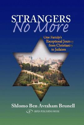 Strangers No More: One Family's Exceptional Journey from Christianity to Judaism (Paperback)