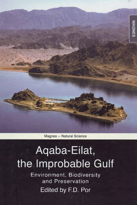 Aqaba-Eilat, the Improbable Gulf: Environment, Biodiversity and Preservation (Hardback)