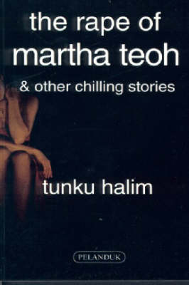 The Rape of Martha Teoh and Other Chilling Stories (Paperback)
