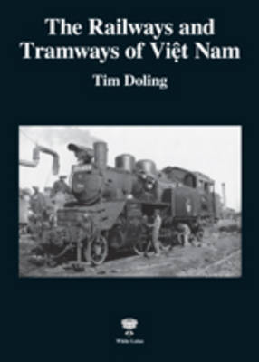 Railways and Tramsways of Vietnam (Paperback)