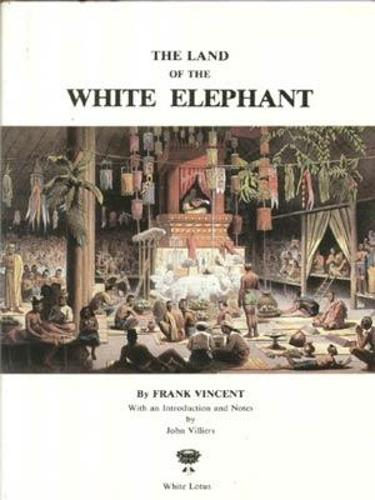 Land of the White Elephant: Sights and Scenes in South-east Asia, 1871-72 (Hardback)