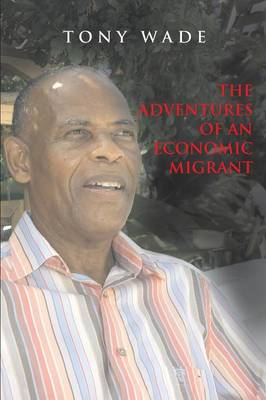 The Adventures of an Economic Migrant (Paperback)